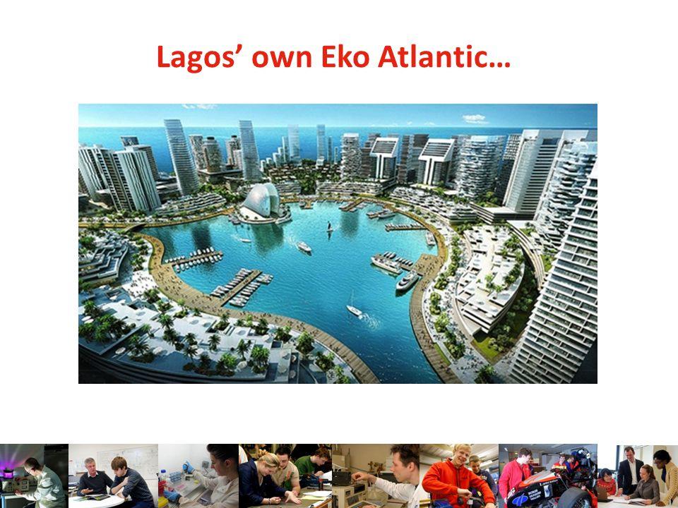 Lagos' own Eko Atlantic…