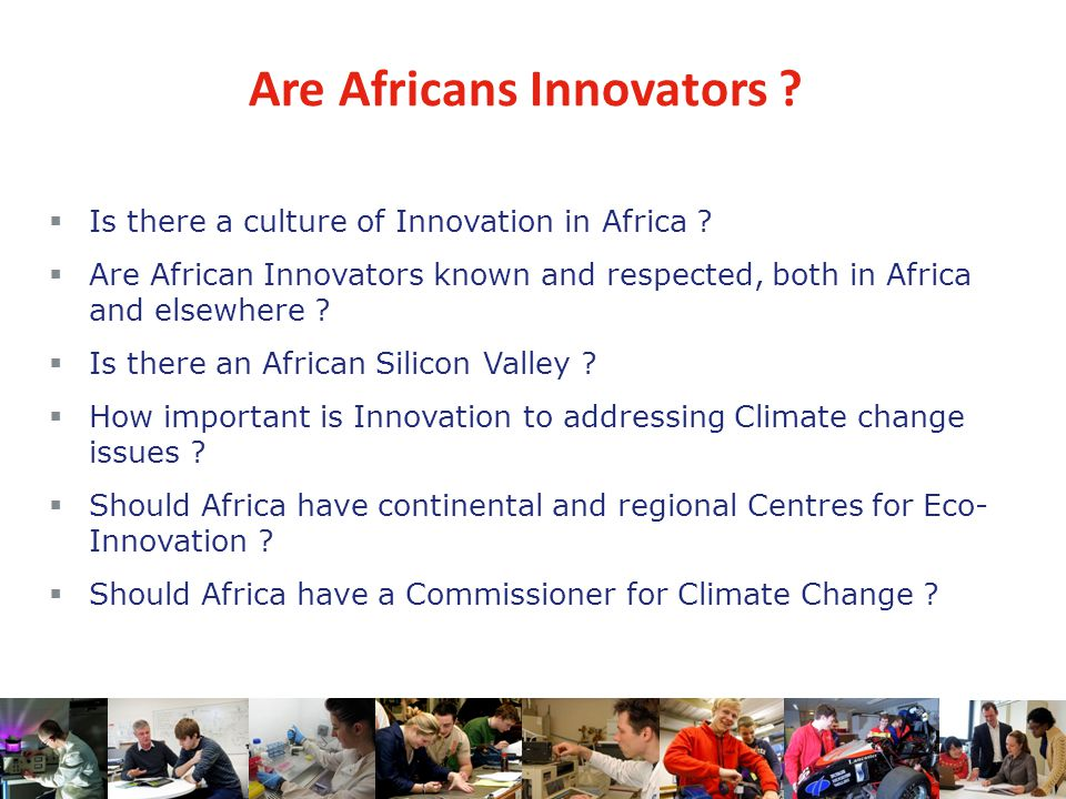 Are Africans Innovators .  Is there a culture of Innovation in Africa .