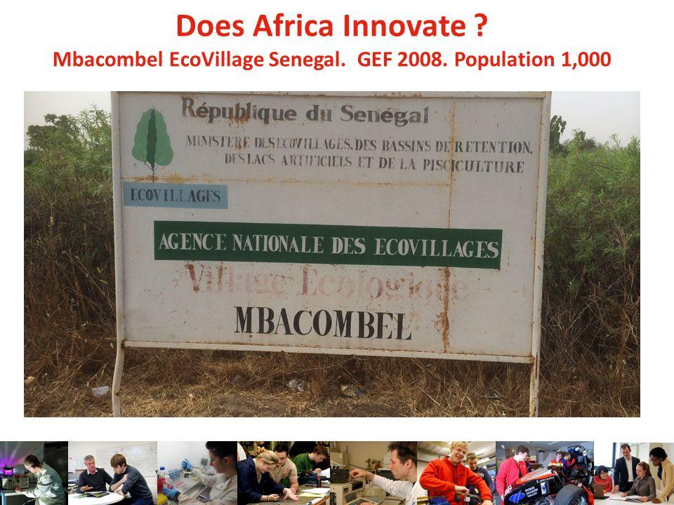 Does Africa Innovate Mbacombel EcoVillage Senegal. GEF 2008. Population 1,000