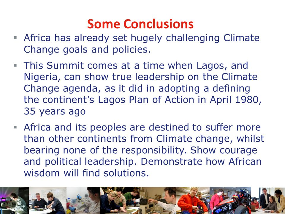 Some Conclusions  Africa has already set hugely challenging Climate Change goals and policies.