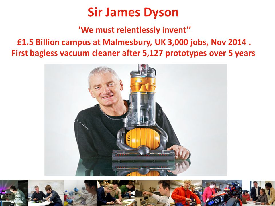 Sir James Dyson 'We must relentlessly invent'' £1.5 Billion campus at Malmesbury, UK 3,000 jobs, Nov 2014.