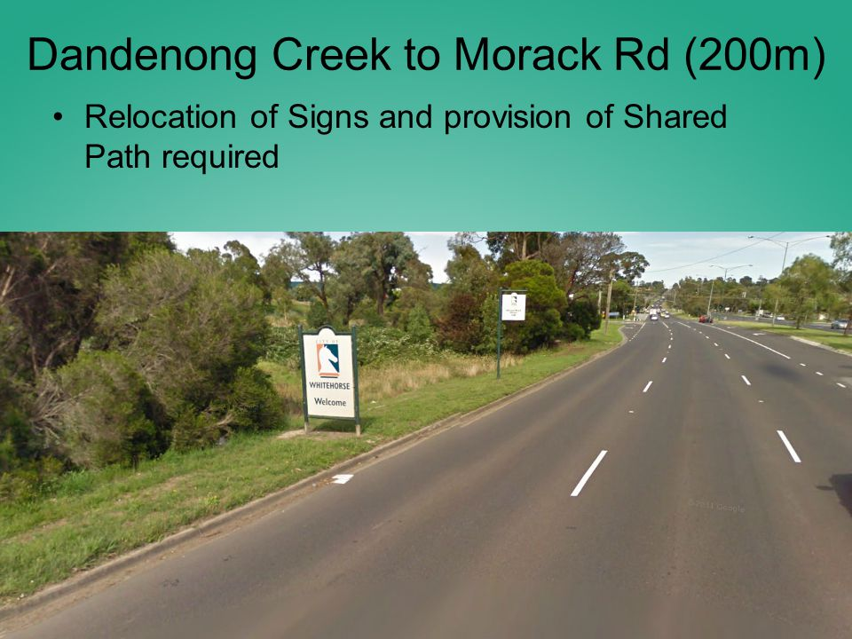 Dandenong Creek to Morack Rd (200m) Relocation of Signs and provision of Shared Path required