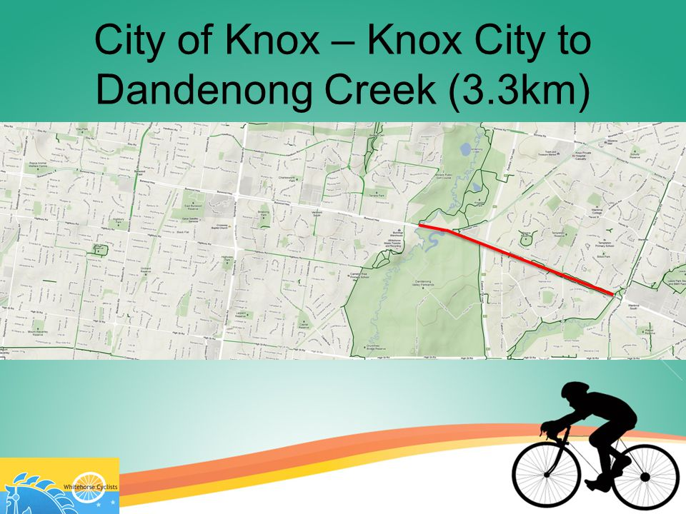 Knox City to Cathies Lane (2km) Existing shared path along the south side of Burwood Hwy Only work required to be performed would be signage upgrades