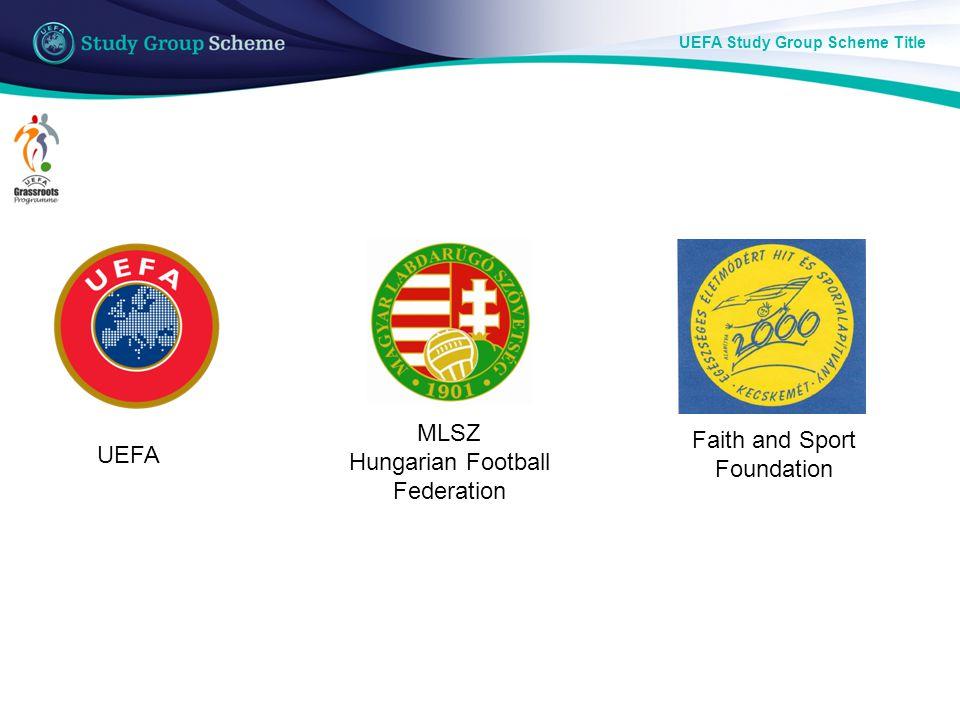 UEFA Study Group Scheme Title MLSZ Hungarian Football Federation Faith and Sport Foundation UEFA