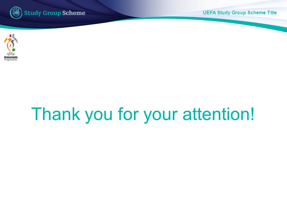 UEFA Study Group Scheme Title Thank you for your attention!