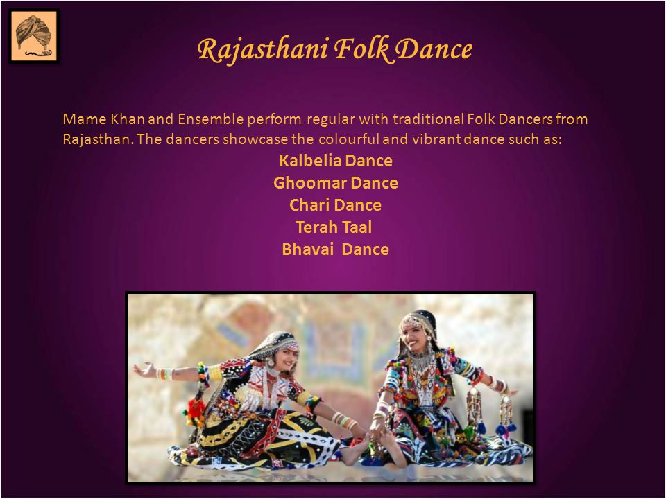 Rajasthani Folk Dance Mame Khan and Ensemble perform regular with traditional Folk Dancers from Rajasthan. The dancers showcase the colourful and vibr