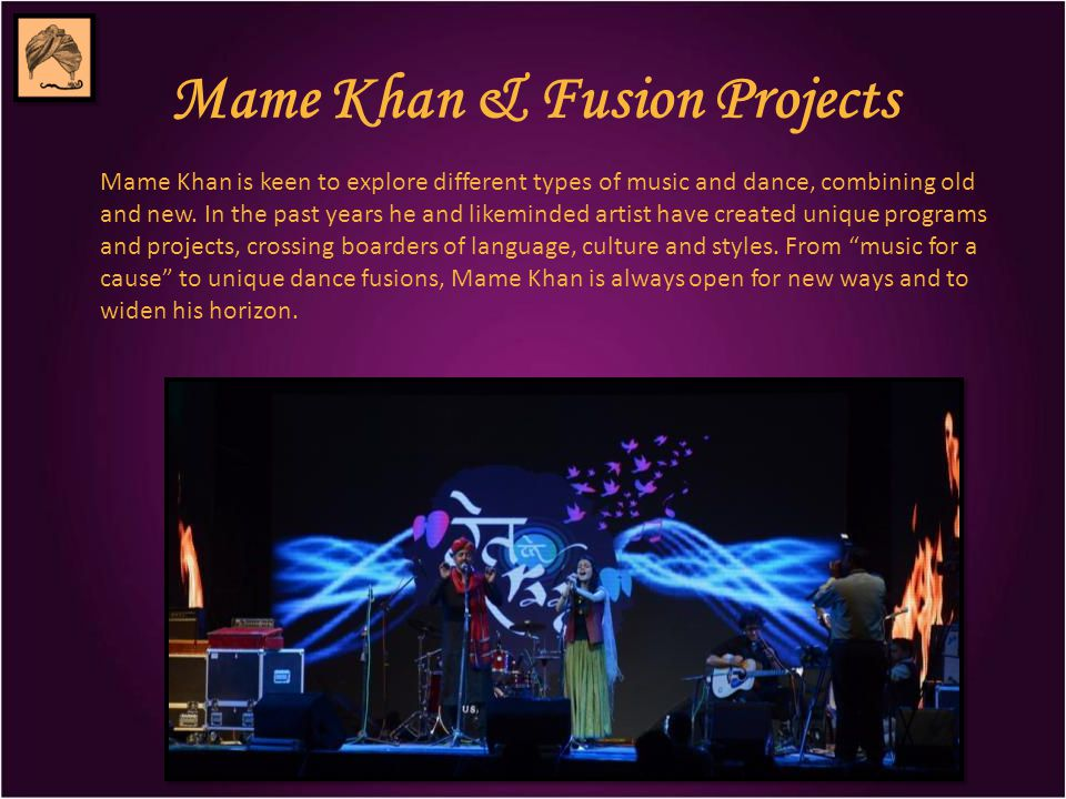 Mame Khan is keen to explore different types of music and dance, combining old and new.