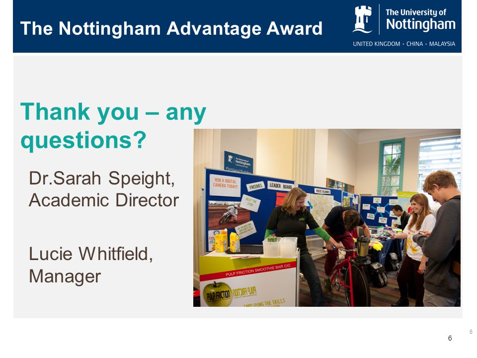 6 The Nottingham Advantage Award Thank you – any questions.