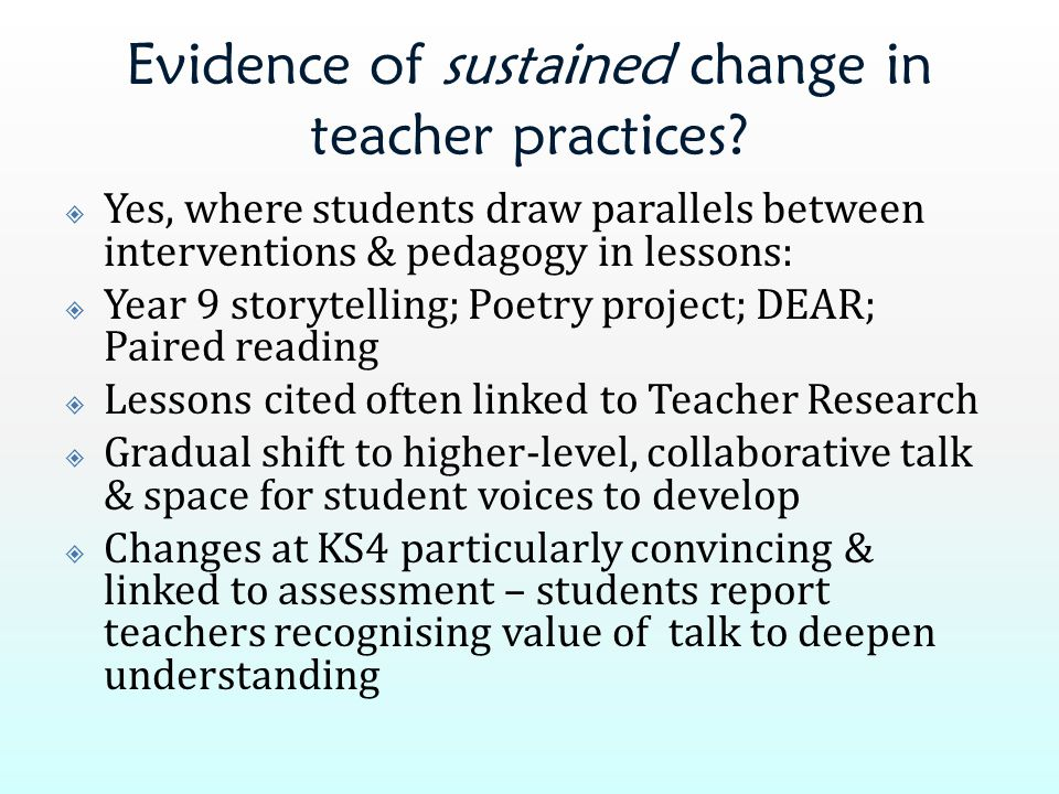 Evidence of sustained change in teacher practices.
