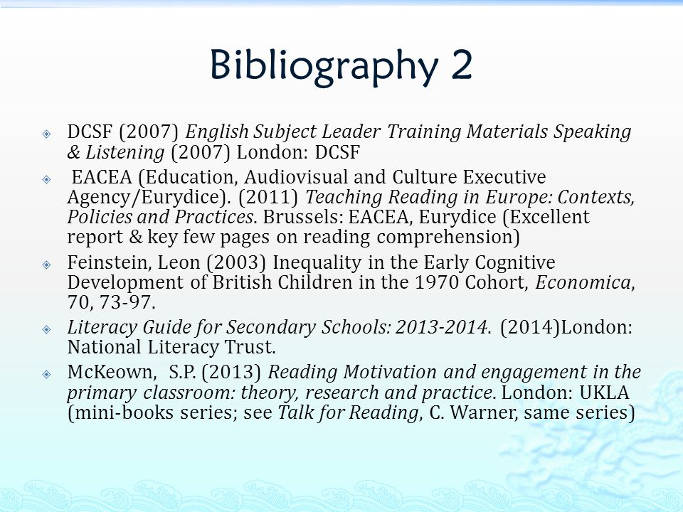 Bibliography 2  DCSF (2007) English Subject Leader Training Materials Speaking & Listening (2007) London: DCSF  EACEA (Education, Audiovisual and Cu