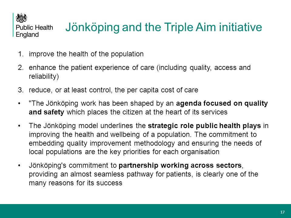 Jönköping and the Triple Aim initiative 1.improve the health of the population 2.enhance the patient experience of care (including quality, access and