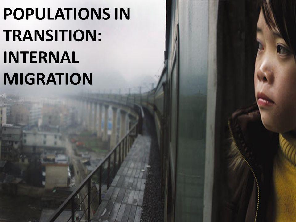 POPULATIONS IN TRANSITION: INTERNAL MIGRATION