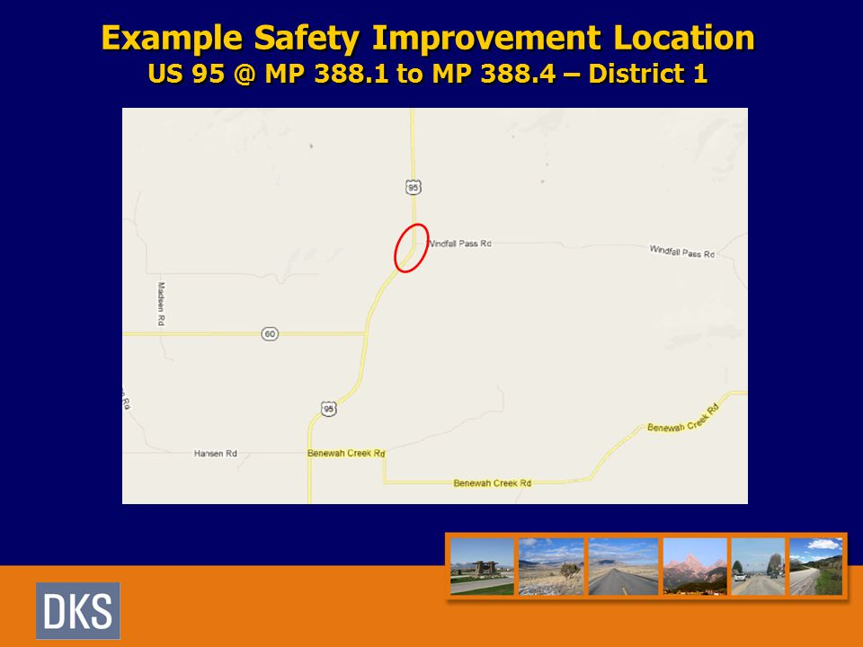 Example Safety Improvement Location US 95 @ MP 388.1 to MP 388.4 – District 1