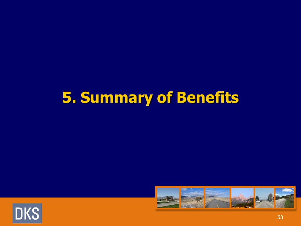 5. Summary of Benefits 53