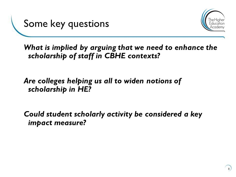 What is implied by arguing that we need to enhance the scholarship of staff in CBHE contexts? Are colleges helping us all to widen notions of scholars