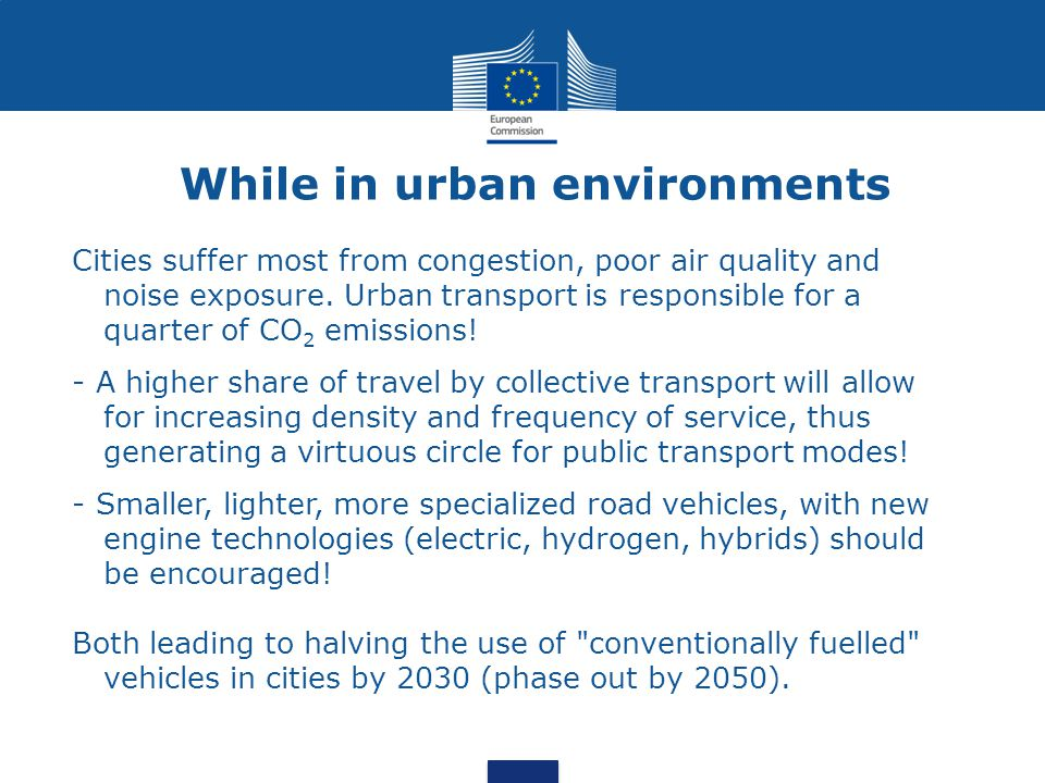 While in urban environments Cities suffer most from congestion, poor air quality and noise exposure. Urban transport is responsible for a quarter of C