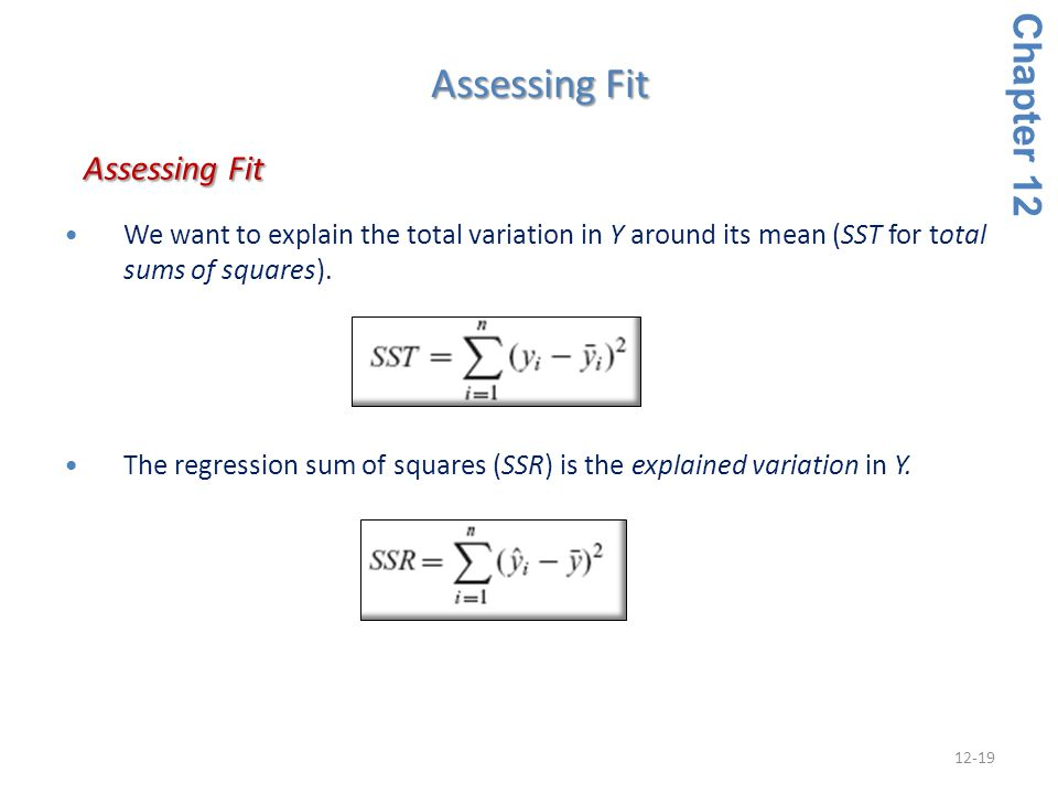 12-19 We want to explain the total variation in Y around its mean (SST for total sums of squares). The regression sum of squares (SSR) is the explaine