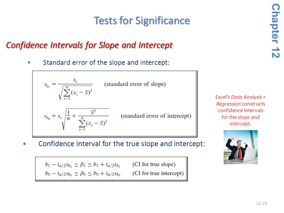12-24 Standard error of the slope and intercept: Confidence Intervals for Slope and Intercept Confidence Intervals for Slope and Intercept Chapter 12
