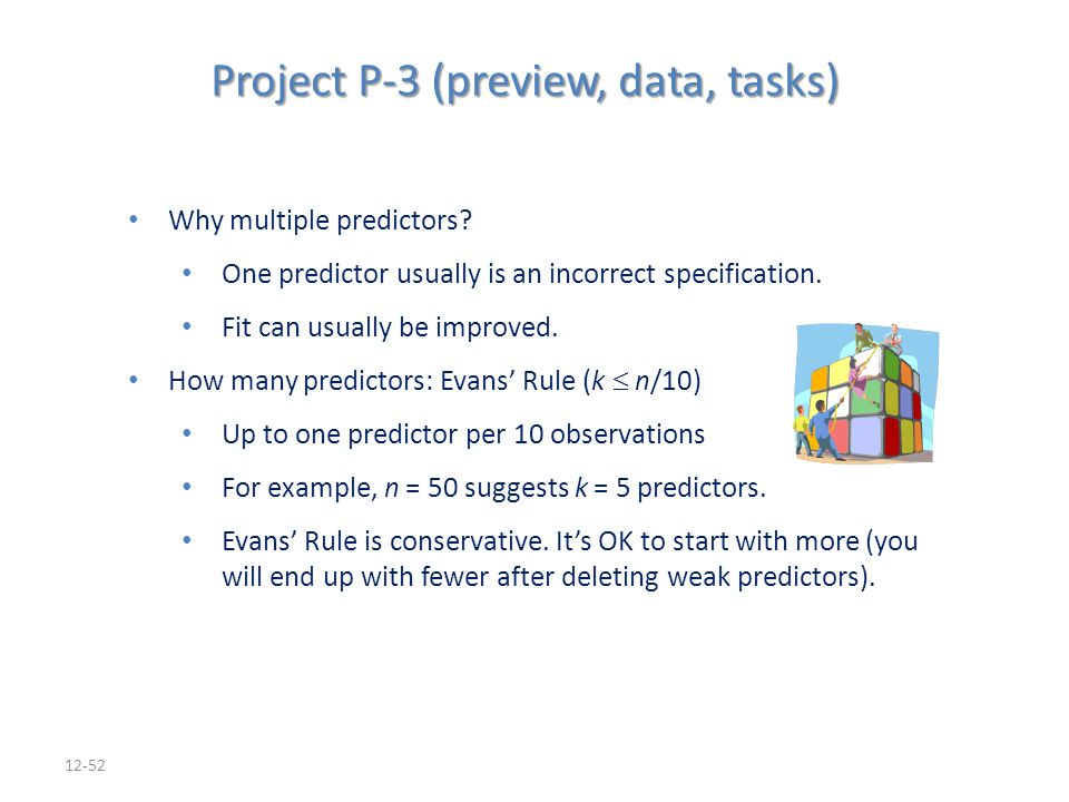 12-52 Why multiple predictors? Why multiple predictors? One predictor usually is an incorrect specification. One predictor usually is an incorrect spe
