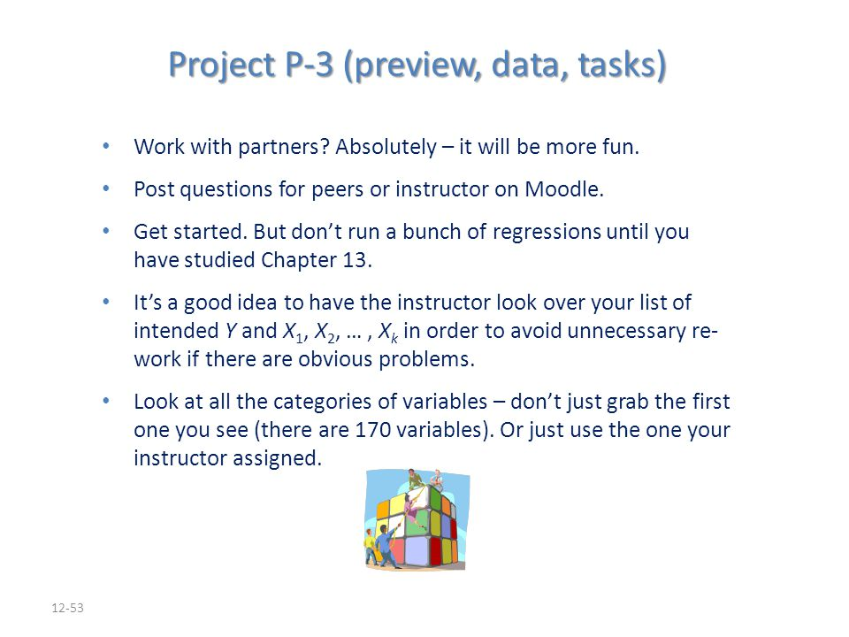 12-53 Project P-3 (preview, data, tasks) Work with partners? Absolutely – it will be more fun. Work with partners? Absolutely – it will be more fun. P