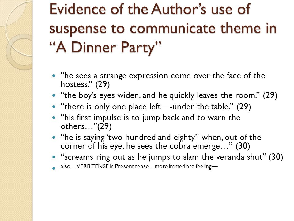 """Evidence of the Author's use of suspense to communicate theme in """"A Dinner Party"""" """"he sees a strange expression come over the face of the hostess."""" (2"""