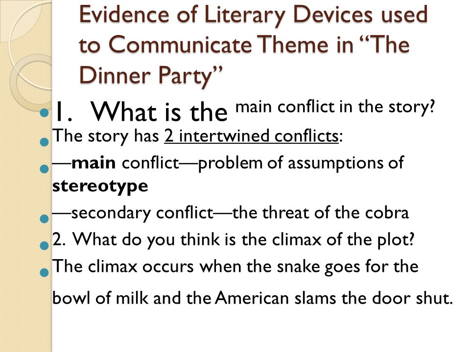 """Evidence of Literary Devices used to Communicate Theme in """"The Dinner Party"""" 1. What is the main conflict in the story? The story has 2 intertwined co"""