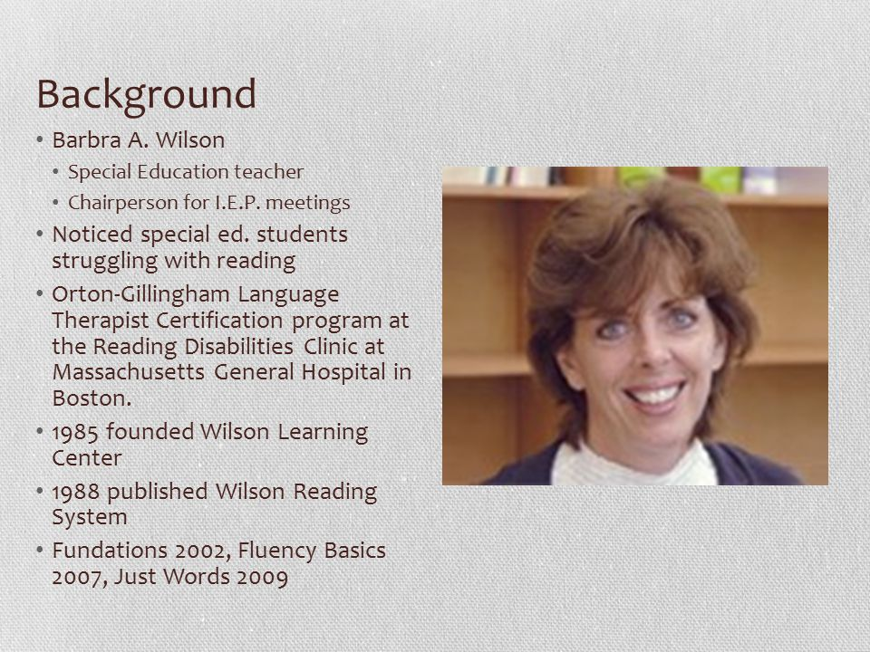 Background Barbra A. Wilson Special Education teacher Chairperson for I.E.P.