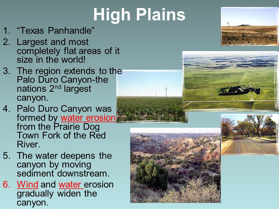 """High Plains 1.""""Texas Panhandle"""" 2.Largest and most completely flat areas of it size in the world! 3.The region extends to the Palo Duro Canyon-the nat"""