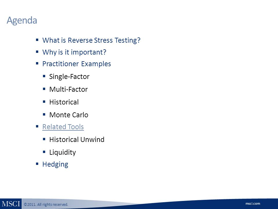 msci.com ©2011. All rights reserved. Agenda  What is Reverse Stress Testing.