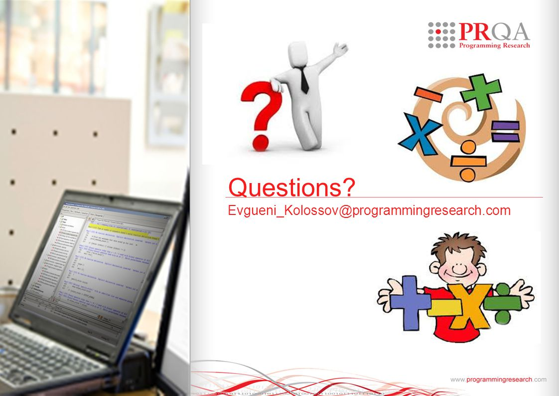 © Programming Research Questions Evgueni_Kolossov@programmingresearch.com