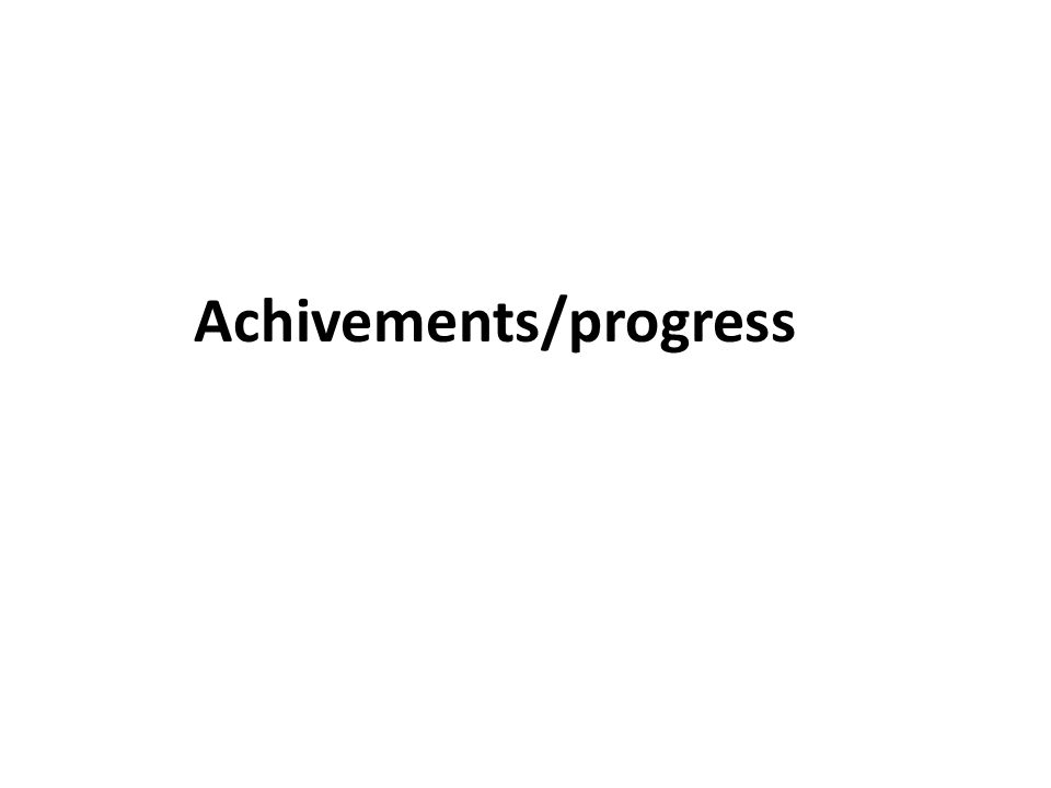 Achivements/progress