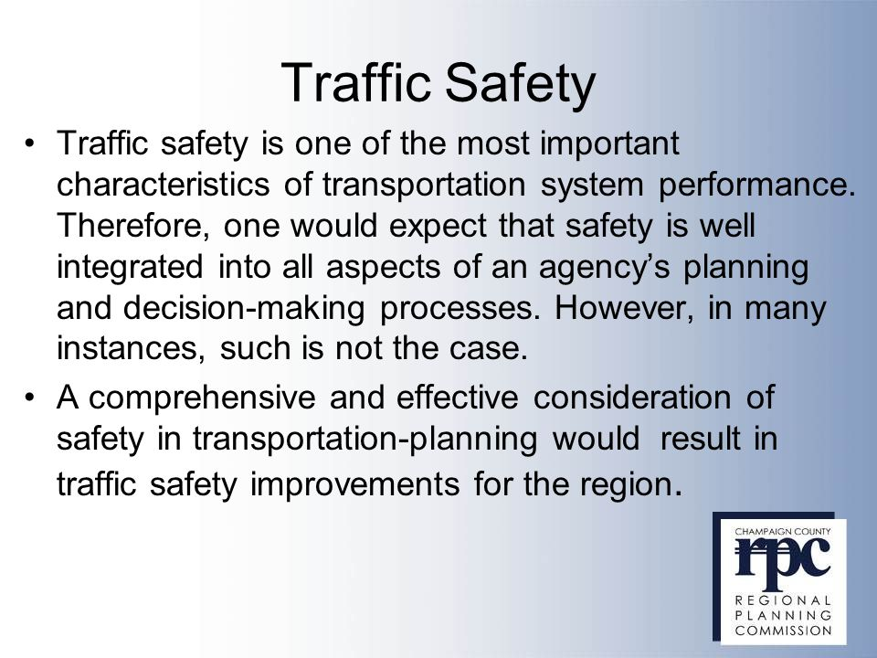 Traffic safety is one of the most important characteristics of transportation system performance. Therefore, one would expect that safety is well inte
