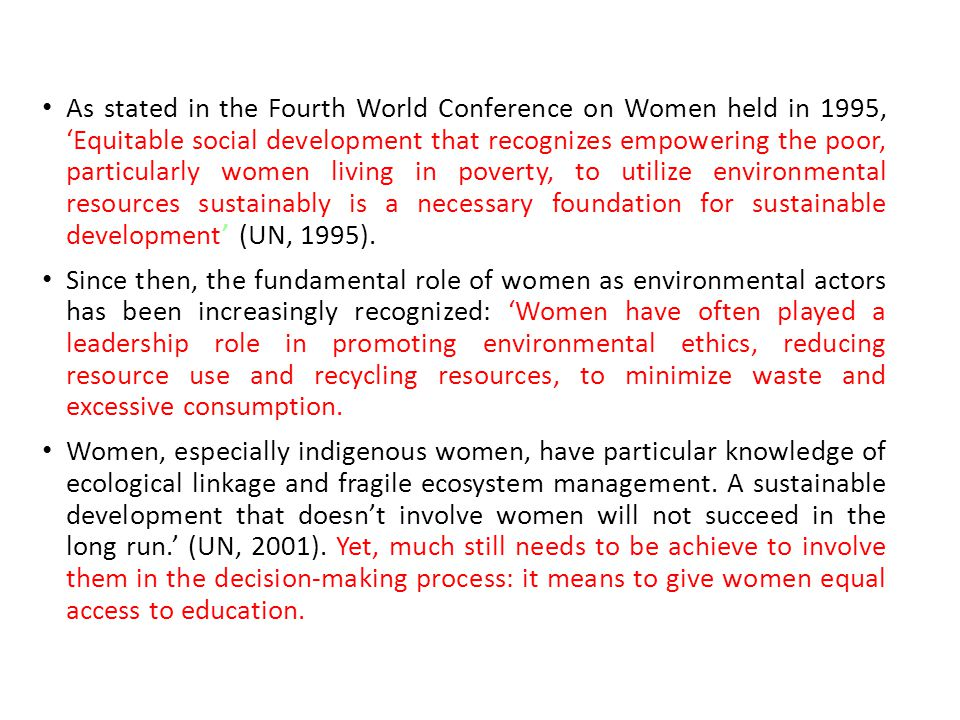 As stated in the Fourth World Conference on Women held in 1995, 'Equitable social development that recognizes empowering the poor, particularly women