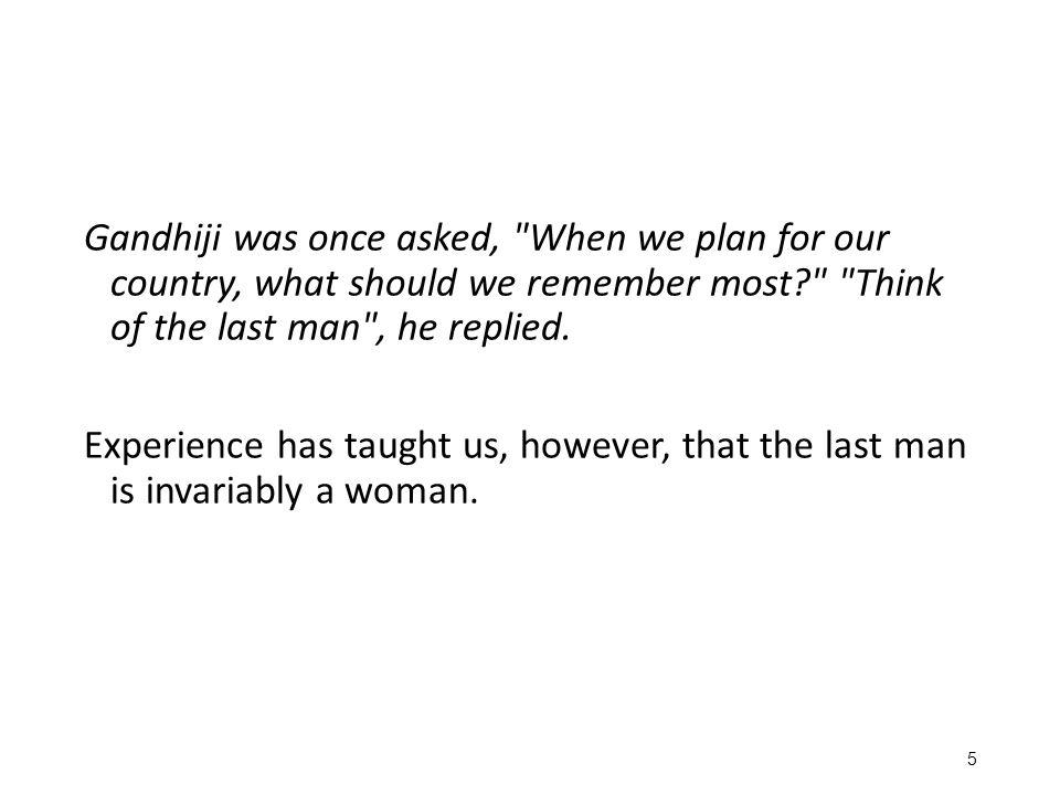 Gandhiji was once asked,