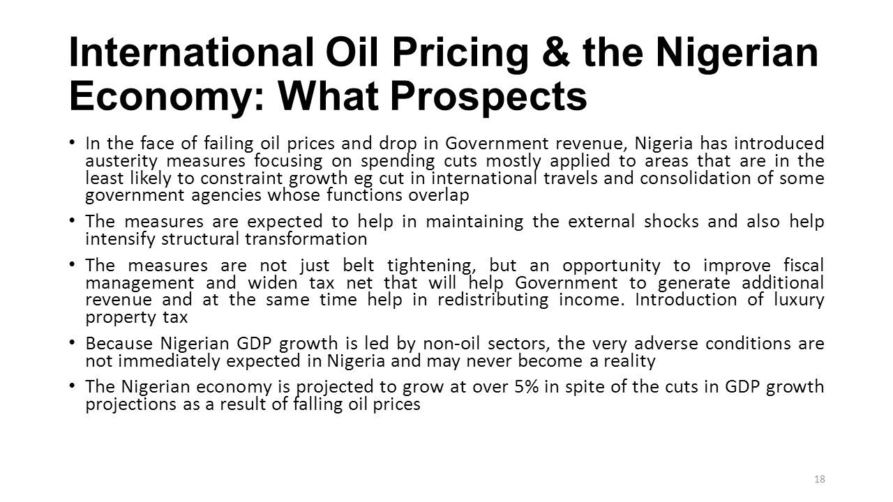 International Oil Pricing & the Nigerian Economy: What Prospects In the face of failing oil prices and drop in Government revenue, Nigeria has introdu