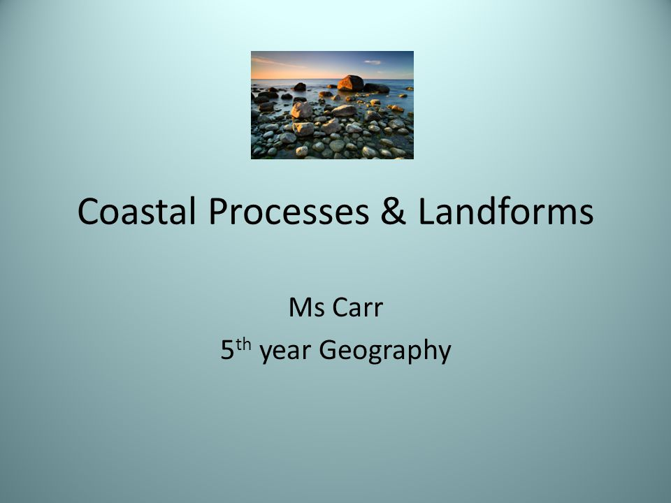 Chapter 12: Coastal Processes, Patterns & Associated Landforms, & Human Interaction Cliffs  Cliffs are vertical slopes on a coastline  Form as a result of a combination of coastal processes of erosion, such as hydraulic action, compression, abrasion, solution and attrition  Destructive waves attack an area of weakness in rocks  Crack/joint forms  Crack/joints are attacked by hydraulic force of the water and by compression  Notch forms Cliffs  Cliffs are vertical slopes on a coastline  Form as a result of a combination of coastal processes of erosion, such as hydraulic action, compression, abrasion, solution and attrition  Destructive waves attack an area of weakness in rocks  Crack/joint forms  Crack/joints are attacked by hydraulic force of the water and by compression  Notch forms