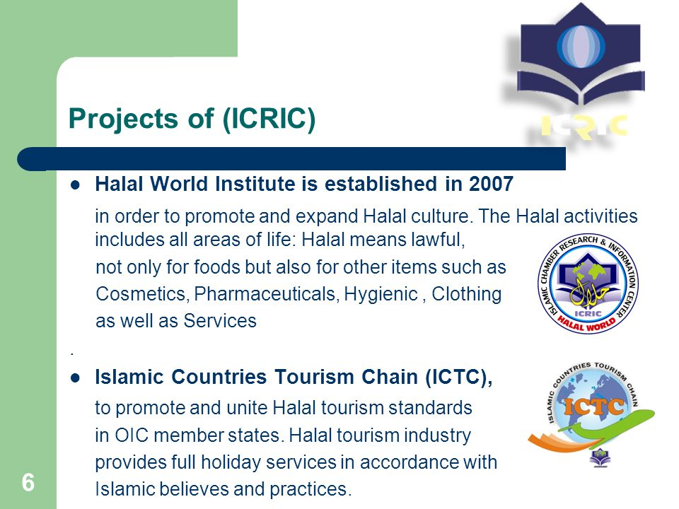 Projects of (ICRIC) Halal World Institute is established in 2007 in order to promote and expand Halal culture.