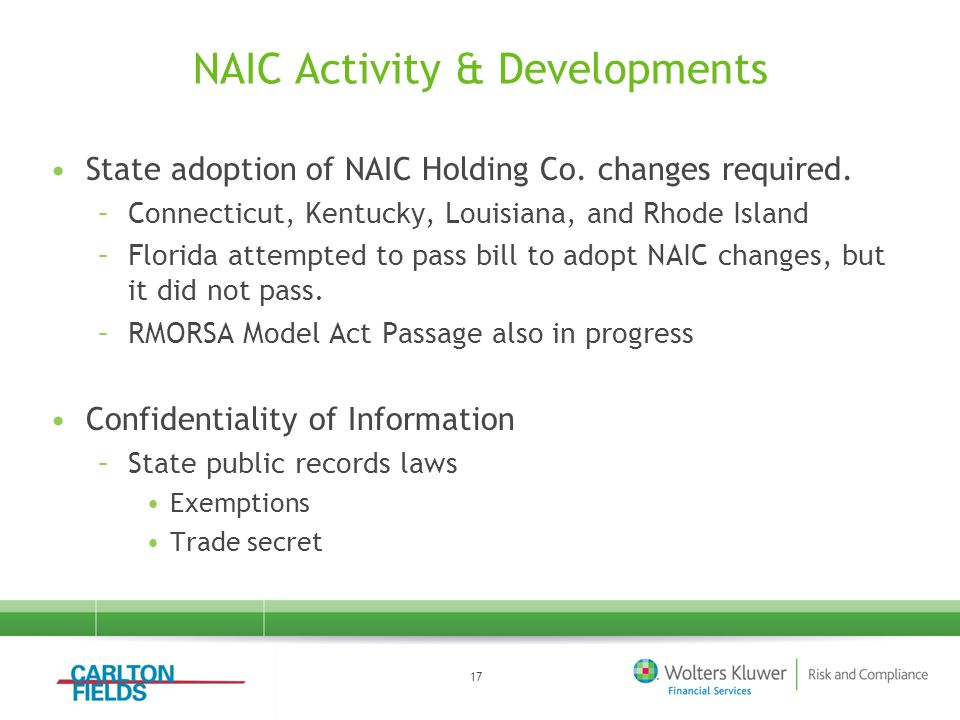 NAIC Activity & Developments State adoption of NAIC Holding Co. changes required. –Connecticut, Kentucky, Louisiana, and Rhode Island –Florida attempt