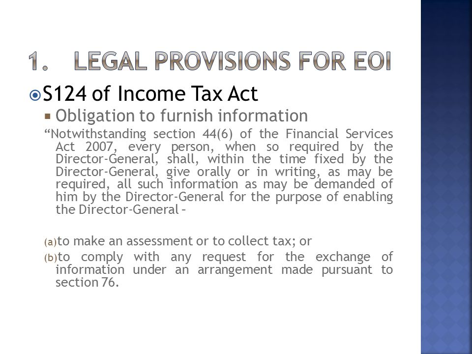 " S124 of Income Tax Act  Obligation to furnish information ""Notwithstanding section 44(6) of the Financial Services Act 2007, every person, when so"