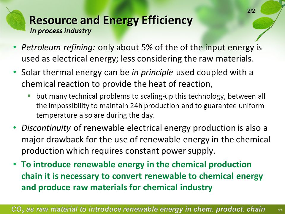 Resource and Energy Efficiency Petroleum refining: only about 5% of the of the input energy is used as electrical energy; less considering the raw mat