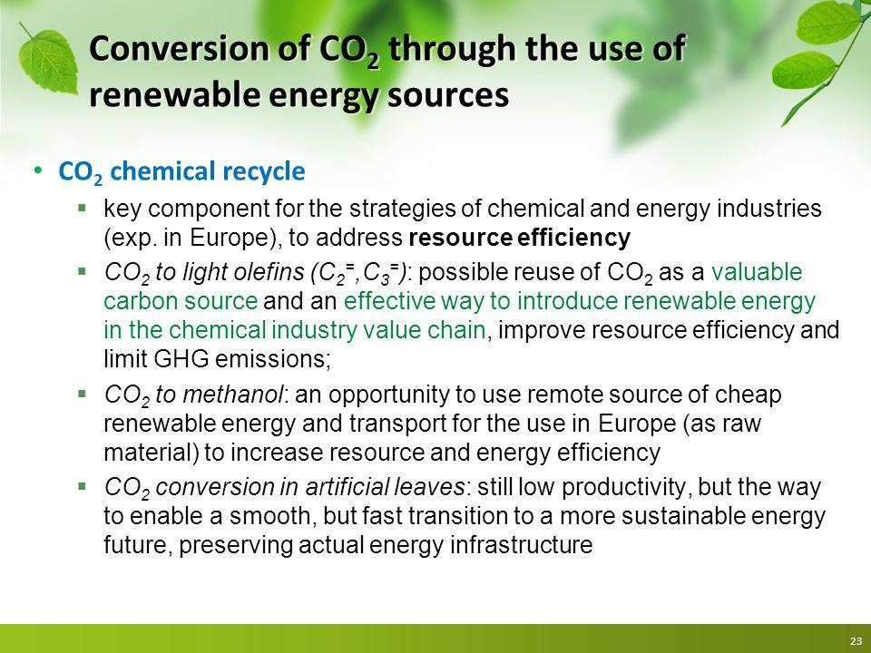 Conversion of CO 2 through the use of renewable energy sources CO 2 chemical recycle  key component for the strategies of chemical and energy industr