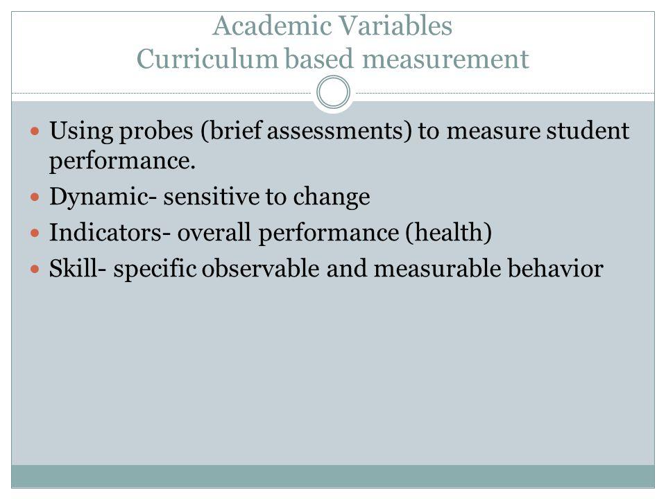 Behavior Variable Office discipline referrals Tardiness Attendance Homework Completion levels/rates Teacher implemented procedures Others?  Upload to