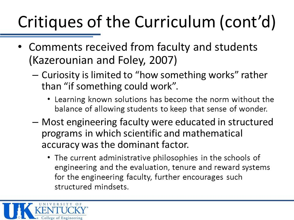 Comments received from faculty and students (Kazerounian and Foley, 2007) – Curiosity is limited to how something works rather than if something could work .