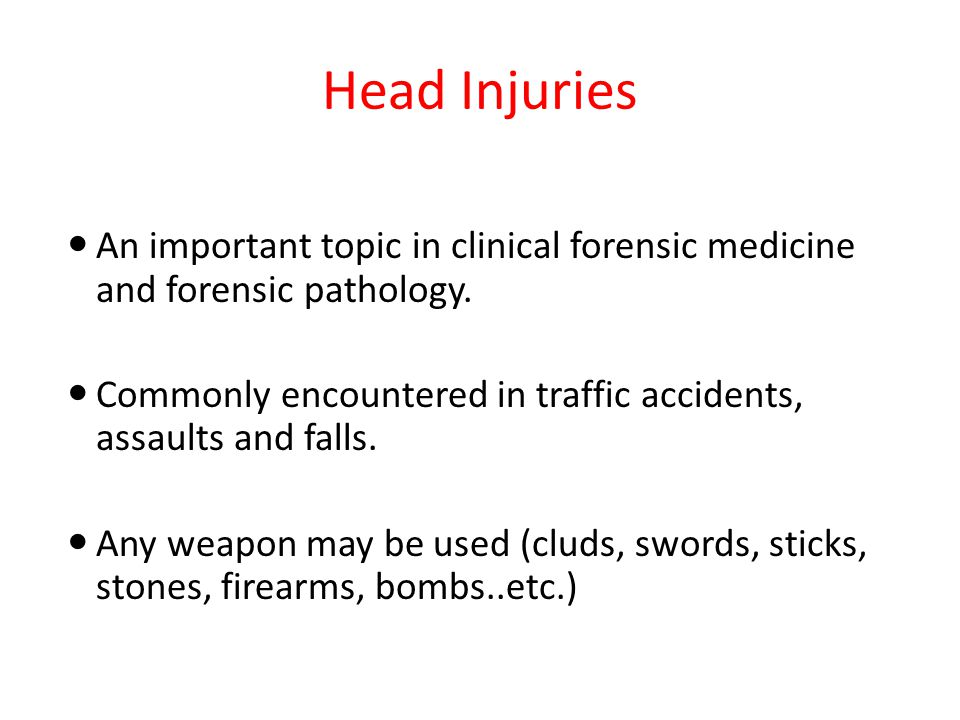 Head Injuries An important topic in clinical forensic medicine and forensic pathology.