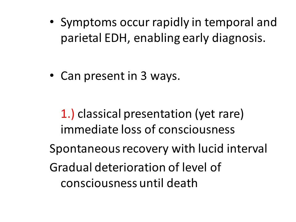 Symptoms occur rapidly in temporal and parietal EDH, enabling early diagnosis.