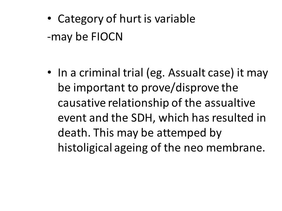 Category of hurt is variable -may be FIOCN In a criminal trial (eg.