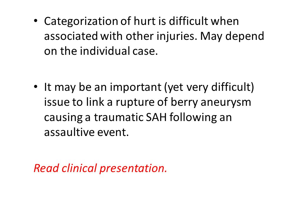 Categorization of hurt is difficult when associated with other injuries.