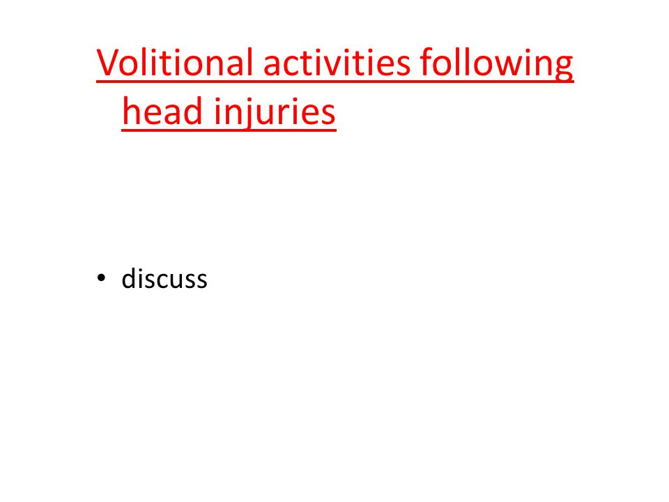 Volitional activities following head injuries discuss