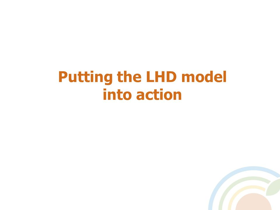 Putting the LHD model into action