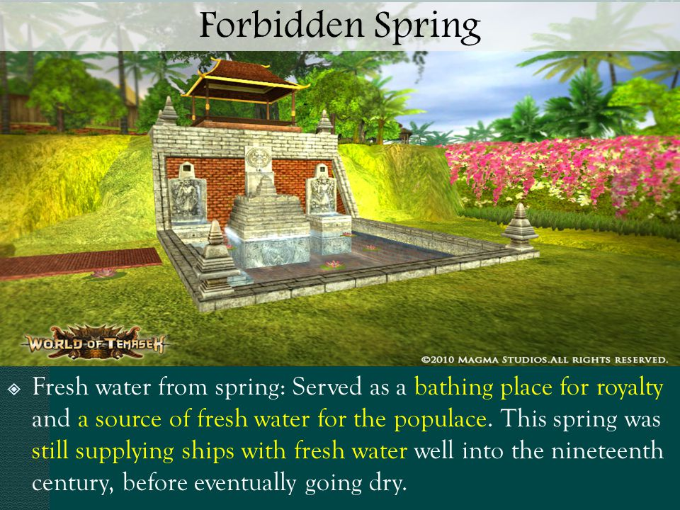  Fresh water from spring: Served as a bathing place for royalty and a source of fresh water for the populace.